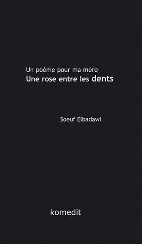 Spla Une Rose Entre Les Dents Un Poème Pour Ma Mère