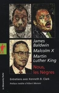 James Baldwin, Malcom X, Martin Luther King. Nous, les [...]