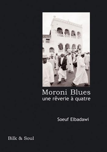 Moroni Blues/ Une rêverie à quatre