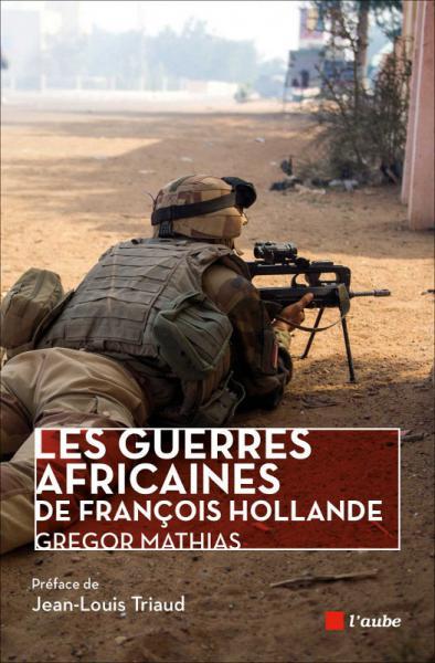 Guerres Africaines de François Hollande (Les)