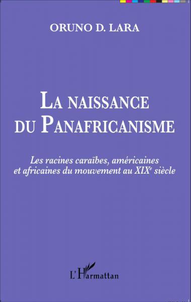 Naissance du Panafricanisme (La)