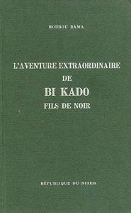Aventure extraordinaire de Bi Kado, fils de noir (L')