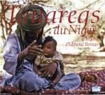 Touaregs au Niger - Le regard d'Edmond Bernus