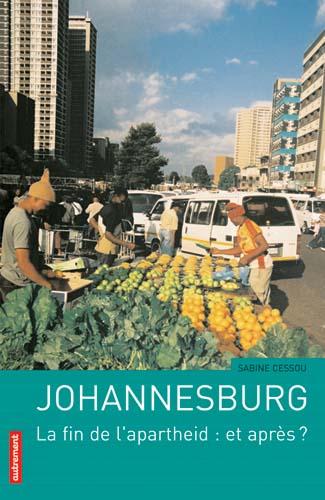 Johannesburg - La fin de l'apartheid : et après ?