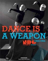 Dance Is a Weapon : le New Dance Group, 1932-1955 (La danse [...]