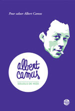 Albert Camus, soleils de midi
