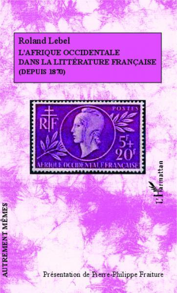 L'Afrique occidentale dans la littérature française: [...]