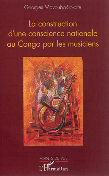 Construction d'une conscience nationale au Congo par les [...]
