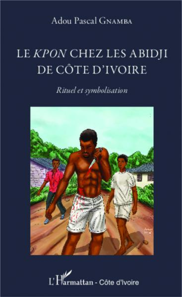 Kpon chez les Abidji de Côte d'Ivoire (Les)