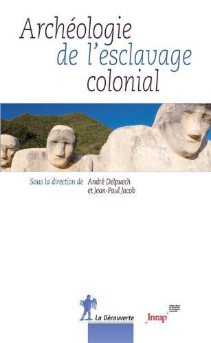 Archéologie de l'esclavage [...]