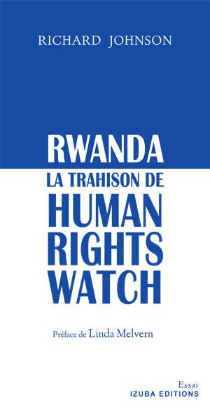 Rwanda, La Trahison de Human [...]