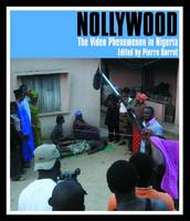 Nollywood The Video Phenomenon in Nigeria