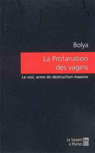 Profanation des vagins : le viol, arme de destruction [...]
