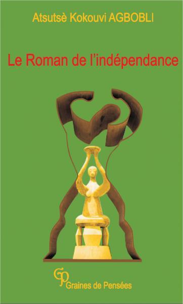 Roman de l'indépendance (Le)