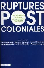 Ruptures Postcoloniales. Les nouveaux visages de la [...]