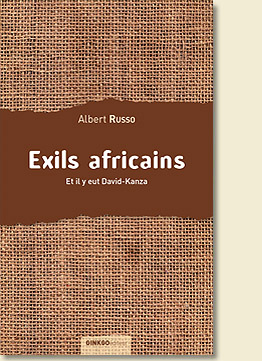 Exils africains - Et il y eut David-Kanza
