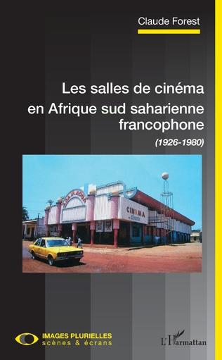 Salles de cinéma en Afrique Sud Saharienne francophone [...]
