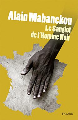 Sanglot de l'homme noir (Le)