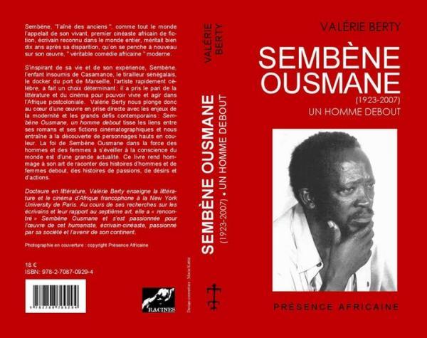 Sembène Ousmane (1923-2007): Un homme debout