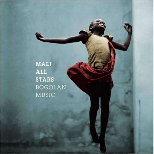 Compilation Mali All Stars : Bogolan Music