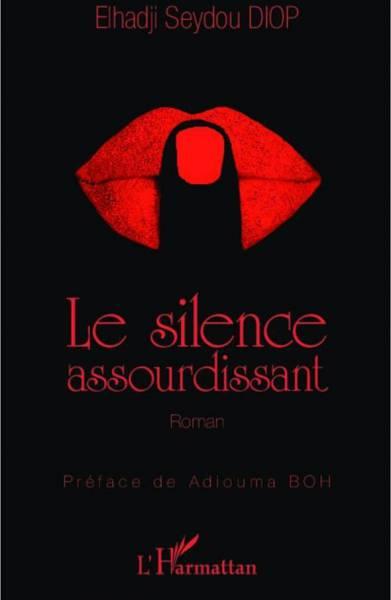 LE SILENCE ASSOURDISSANT