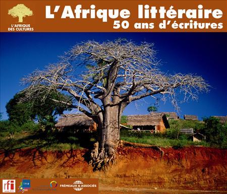L'Afrique littéraire: 50 ans d'écriture de combat