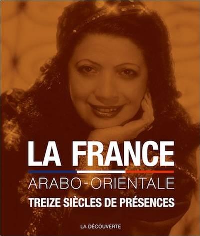 Table ronde : La France arabo-orientale. 13 siècles de [...]