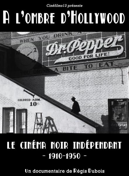Visible en ligne : A l'ombre d'Hollywood : le cinéma noir [...]