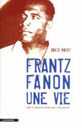 Frantz Fanon, héraut de la pensée postcoloniale