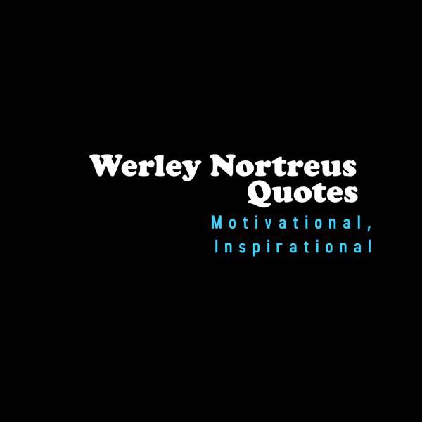 WerleyNortreusQuotes.Online