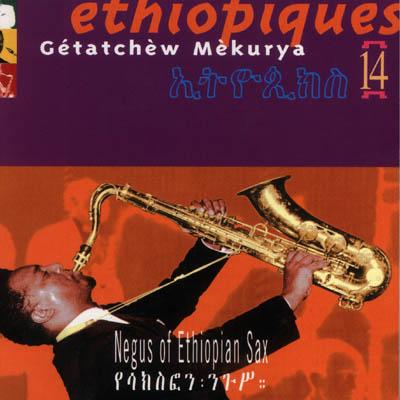 Ethiopiques vol. 14 - <em> Gétatchèw Mèkurya</em>