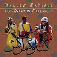 Maalem Mahjoub et les Gnawas de Marrakech
