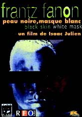 Frantz Fanon : peau noire, masque blanc