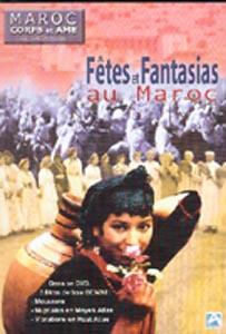 Fêtes et fantasias au Maroc