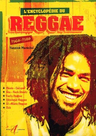 Encyclopédie du Reggae. 1960 -1980.