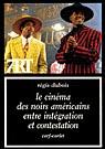 Cinéma des Noirs américains entre intégration et [...]