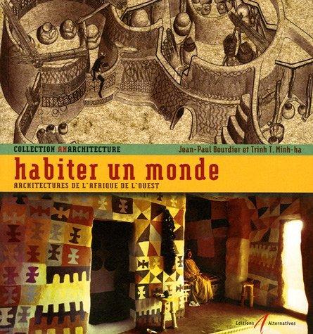 Habiter un monde : Architectures de l'Afrique de l'Ouest