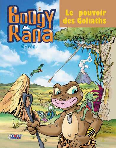 Boogy & Rana : Le pouvoir des Goliaths