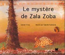 Mystère de Zala Zoba (Le)