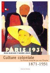 Culture coloniale La France conquise par son Empire [...]