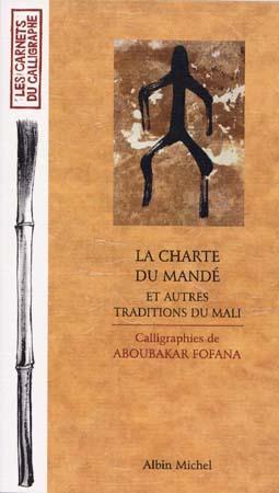 Charte du Mandé et autres traditions du Mali (La)