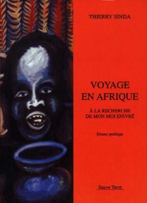 Voyage en Afrique. A la recherche de mon moi enivré