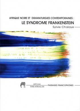 Afrique noire et dramaturgies contemporaines : Le Syndrome [...]